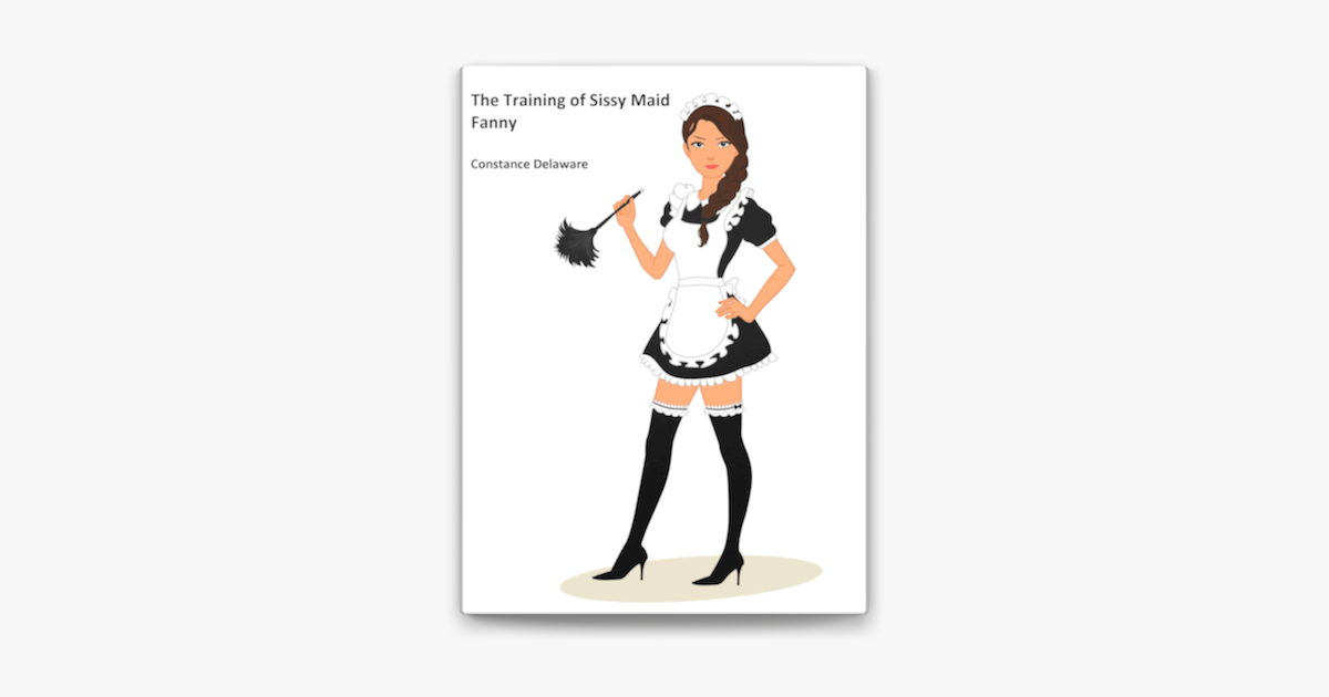 The Training of Sissy Maid Fanny on Apple Books
