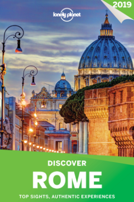 Lonely Planet's Discover Rome Travel Guide - Lonely Planet