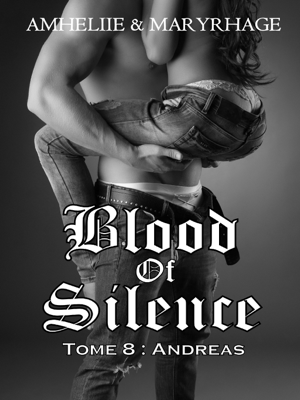 Blood Of Silence, Tome 8 : Andreas - Amheliie & Maryrhage pdf download