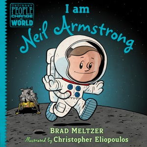 I am Neil Armstrong - Brad Meltzer & Christopher Eliopoulos pdf download