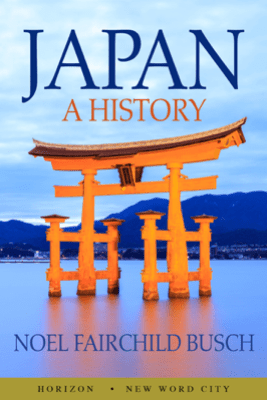 Japan: A History - Noel Fairchild Busch