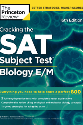 Cracking the SAT Subject Test in Biology E/M, 16th Edition - The Princeton Review