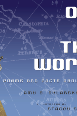 Out of This World: Poems and Facts about Space - Amy Sklansky & Stacey Schuett