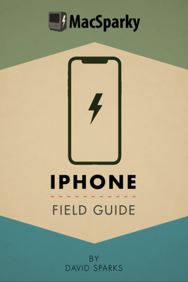 iPhone Field Guide - David Sparks