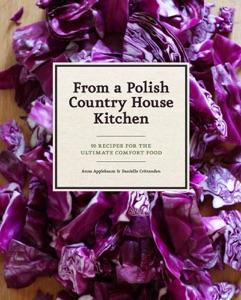 From a Polish Country House Kitchen - Anne Applebaum & Danielle Crittenden pdf download