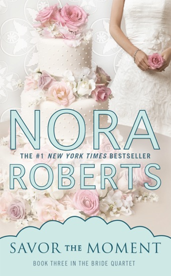 Savor the Moment by Nora Roberts pdf download