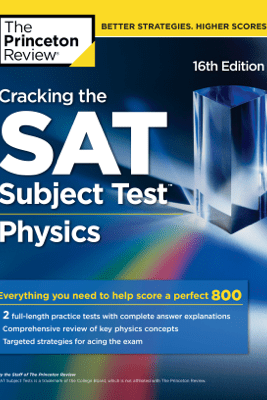Cracking the SAT Subject Test in Physics, 16th Edition - The Princeton Review