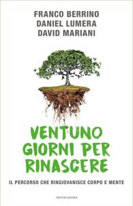 Ventuno giorni per rinascere - Daniel Lumera, Franco Berrino & David Mariani pdf download