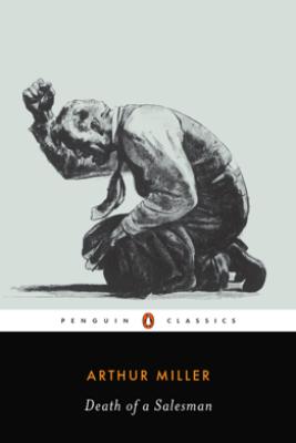 Death of a Salesman - Arthur Miller & Christopher W. E. Bigsby