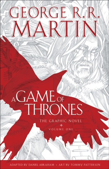 A Game of Thrones: The Graphic Novel: Volume One by George R.R. Martin, Daniel Abraham & Tommy Patterson PDF Download