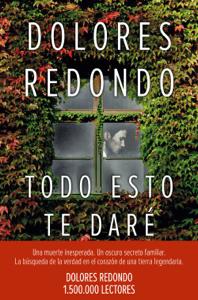 Todo esto te daré - Dolores Redondo pdf download