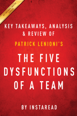 The Five Dysfunctions of a Team - Instaread
