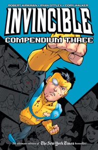 Invincible Compendium Vol. 3 - Robert Kirkman, Cory Walker & Ryan Ottley pdf download