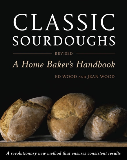 Classic Sourdoughs, Revised by Ed Wood & Jean Wood PDF Download