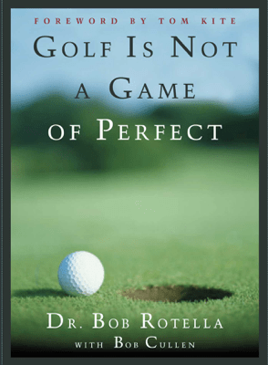 Golf is Not a Game of Perfect - Bob Rotella pdf download