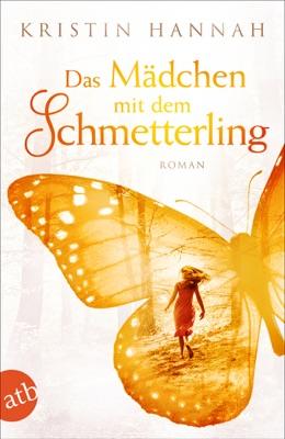Das Mädchen mit dem Schmetterling - Kristin Hannah pdf download