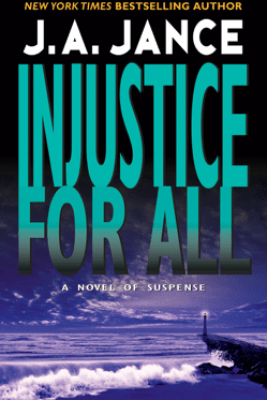 Injustice for All - J. A. Jance