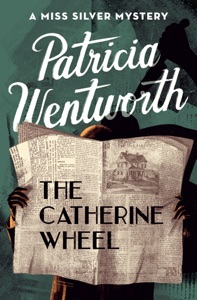 The Catherine Wheel - Patricia Wentworth pdf download