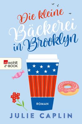Die kleine Bäckerei in Brooklyn - Julie Caplin pdf download