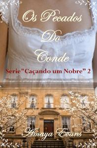 """Os Pecados do Conde - Série """"Caçando um Nobre"""" 2 - Amaya Evans pdf download"""
