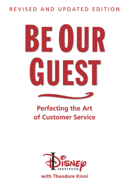 Be Our Guest: Revised and Updated Edition - The Disney Institute & Theodore Kinni