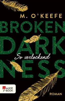 Broken Darkness. So verlockend - M. O'Keefe pdf download