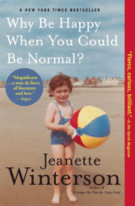 Why Be Happy When You Could Be Normal? - Jeanette Winterson pdf download