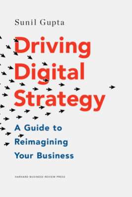 Driving Digital Strategy - Sunil Gupta