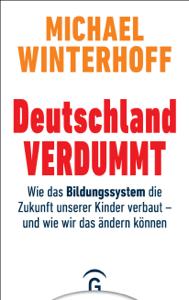 Deutschland verdummt - Michael Winterhoff pdf download