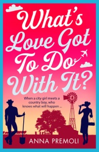 What's Love Got To Do With It? - Anna Premoli pdf download