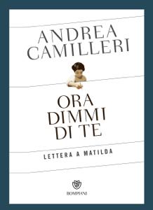 Ora dimmi di te. Lettera a Matilda - Andrea Camilleri pdf download