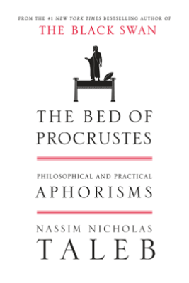The Bed of Procrustes - Nassim Nicholas Taleb