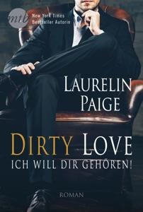 Dirty Love: Ich will dir gehören! - Laurelin Paige pdf download