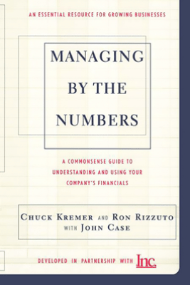 Managing By The Numbers - Chuck Kremer, Ron Rizzuto & John Case