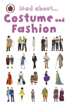 Mad About Costume and Fashion - Penguin Books Ltd