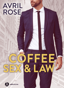 Coffee, Sex and Law – Enemigos ó amantes - Avril Rose pdf download