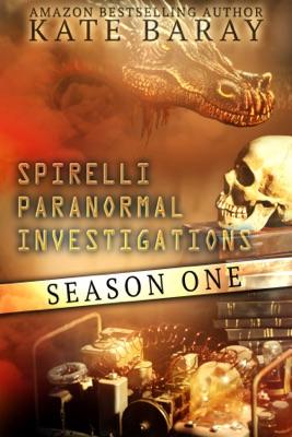 Spirelli Paranormal Investigations - Kate Baray pdf download
