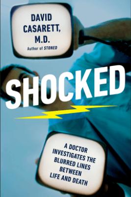Shocked - David Casarett, M.D.