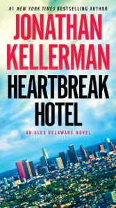 Heartbreak Hotel - Jonathan Kellerman pdf download