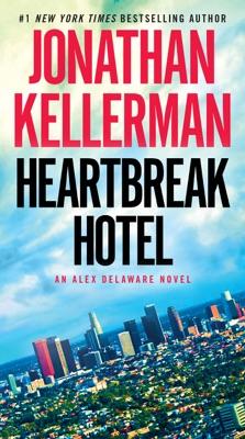 Heartbreak Hotel - Jonathan Kellerman pdf download