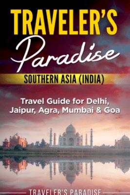 Traveler's Paradise - Southern Asia (India) - Traveler's Paradise