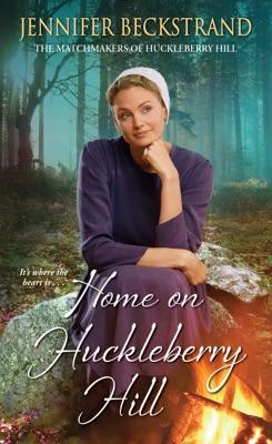 Home on Huckleberry Hill - Jennifer Beckstrand pdf download