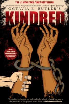 Kindred: A Graphic Novel Adaptation - Octavia E. Butler, John Jennings & Damian Duffy