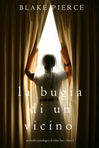 La Bugia di un Vicino (Un Thriller Psicologico di Chloe Fine—Libro 2) - Blake Pierce pdf download