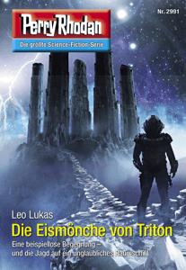 Perry Rhodan 2991: Die Eismönche von Triton - Leo Lukas pdf download