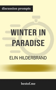 Winter in Paradise: A husband's secret life, a wife's new beginning: Escape to the Caribbean by Elin Hilderbrand - Elin Hilderbrand pdf download