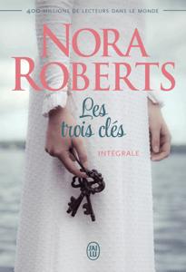 Les trois clés (L'intégrale) - Nora Roberts pdf download