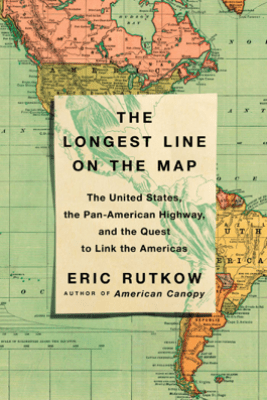 The Longest Line on the Map - Eric Rutkow
