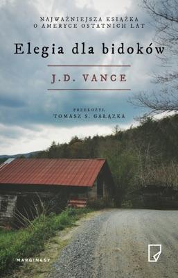 Elegia dla bidoków - Tomasz Gałązka & J. D. Vance pdf download