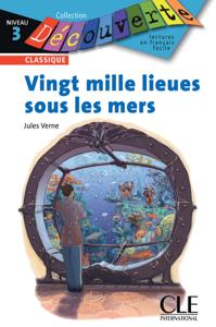 Vingt mille lieues sous les mers - Niveau 3 - Lecture Découverte - Brigitte Faucard & Jules Verne pdf download